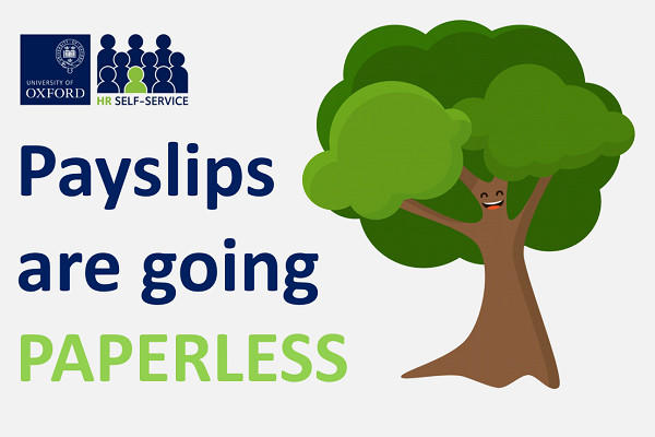 Cartoon image of a tree smiling with the words 'Payslips are going PAPERLESS' and the University of Oxford logo